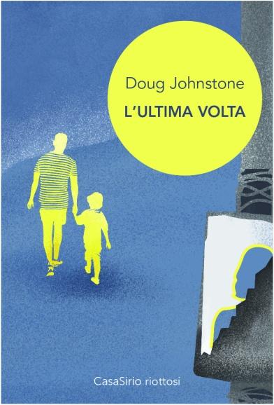 Doug-Johnestone_Lultima-volta_CasaSirio-Editore.jpg